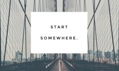 Just Start Somewhere