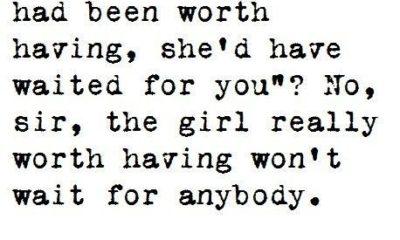 She Wont Wait For Anybody