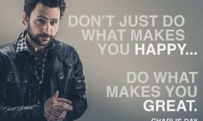 Do What Makes You Great Charlie Day Daily Quotes Sayings Pictures