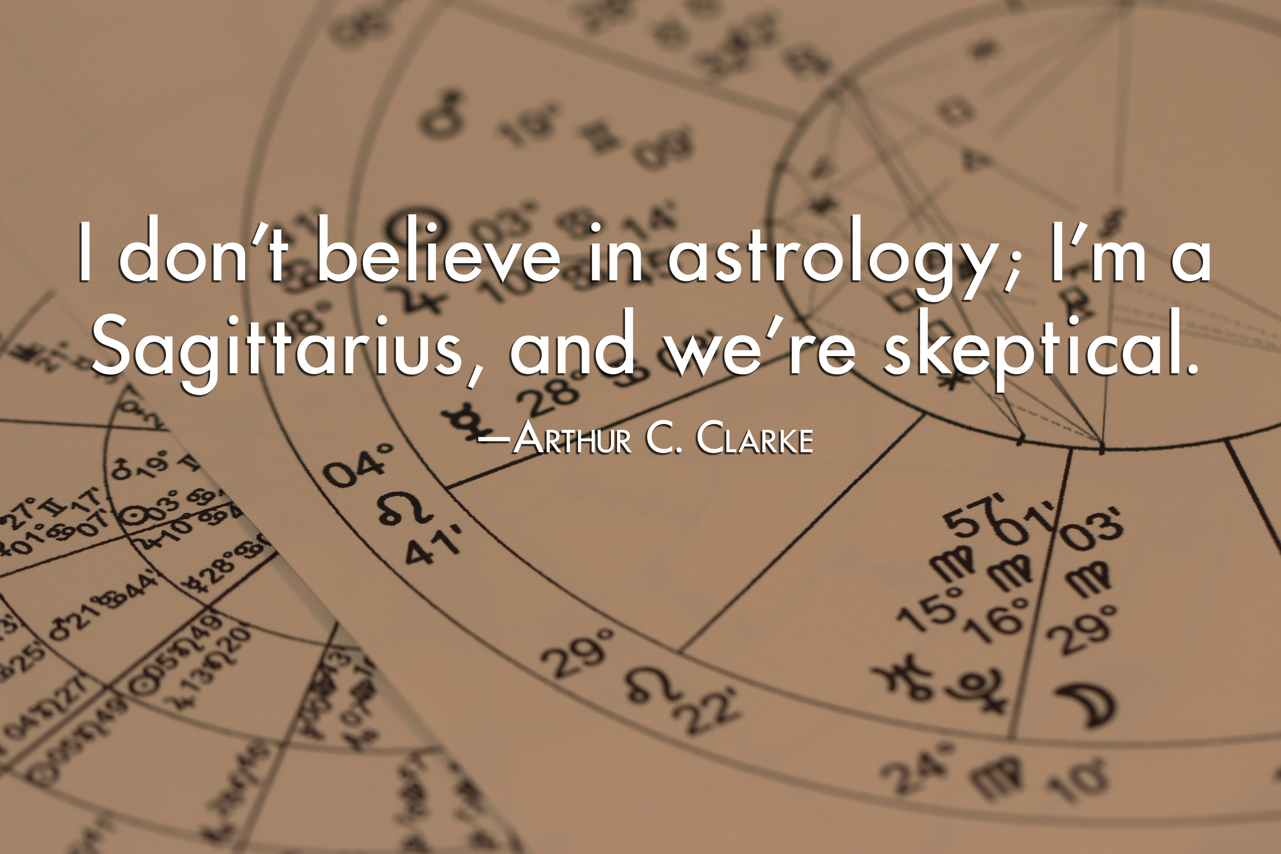 Dont Believe In Astrology Arthur C Clarke Daily Quotes Sayings Pictures