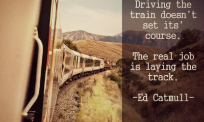 Driving The Train Doesnt Set Course Ed Catmull Daily Quotes Sayings Pictures