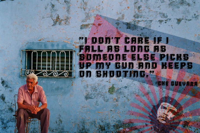 I don't care if I fall as long as someone else picks up my gun and keeps on shooting. - Che Guevara