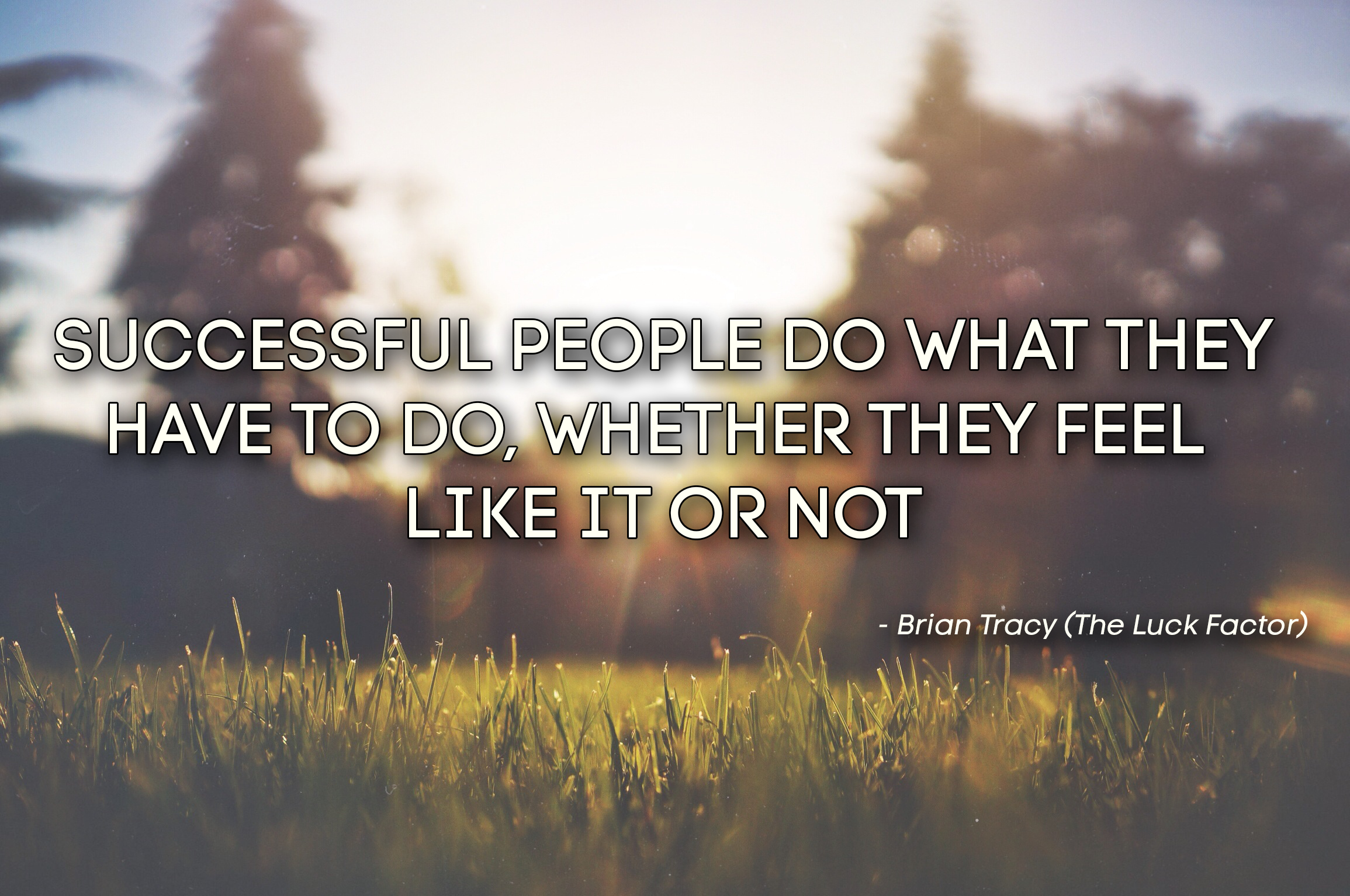 Succesful People Do Wht Have Too Brian Tracy Daily Quotes Sayings Pictures