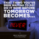 Tomorrow Becomes Never Rene Rodriguez Daily Quotes Sayings Pictures