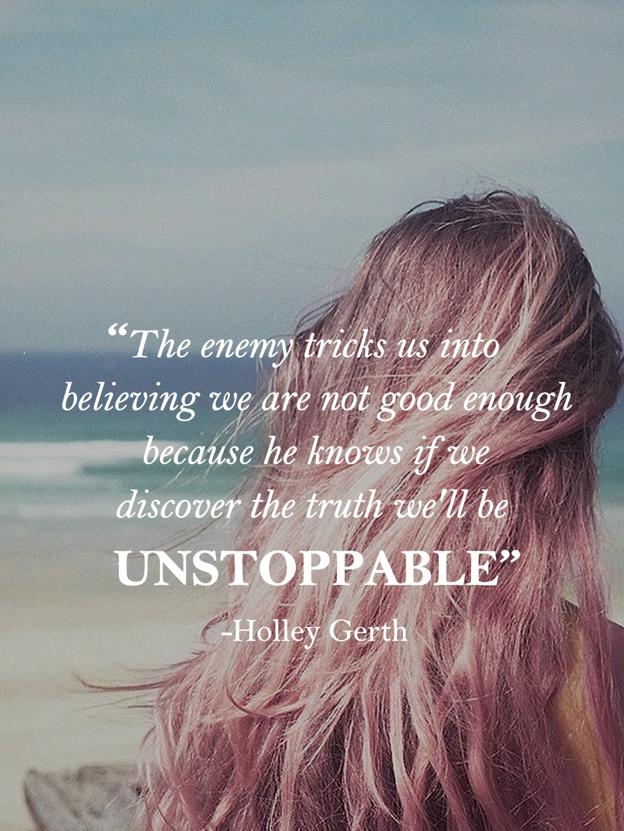 Well Be Unstoppable Holley Gerth Daily Quotes Sayings Pictures