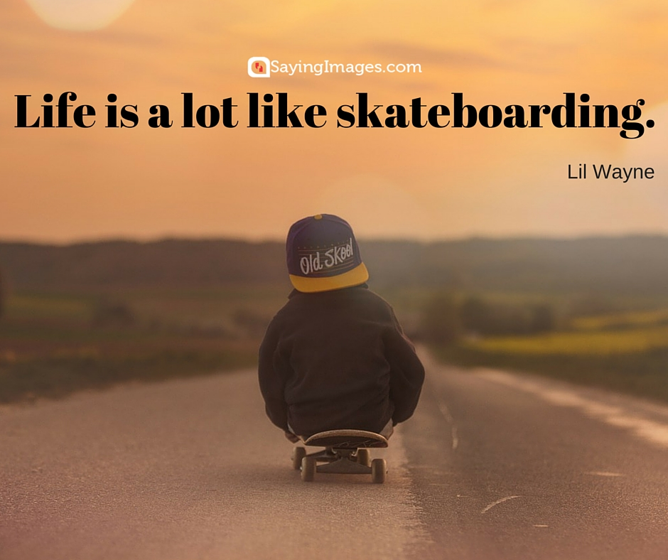 quotes skateboarding