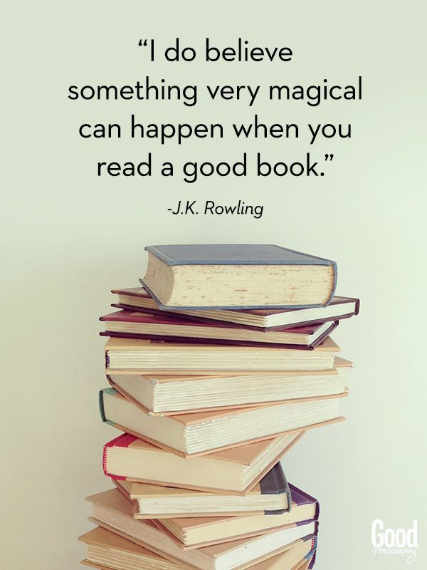I do believe something very magical can happen when you read a good book. - J.K. Rowling