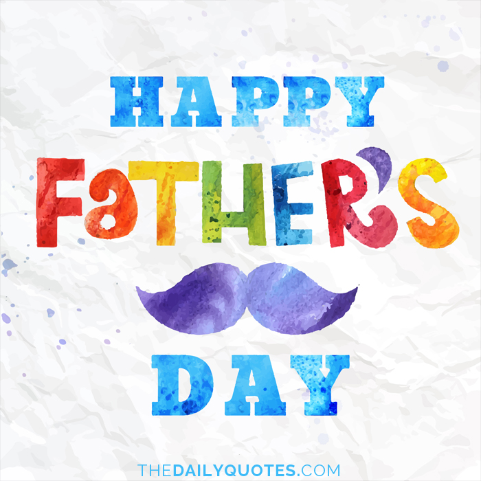 1485497863 224 Happy Fathers Day