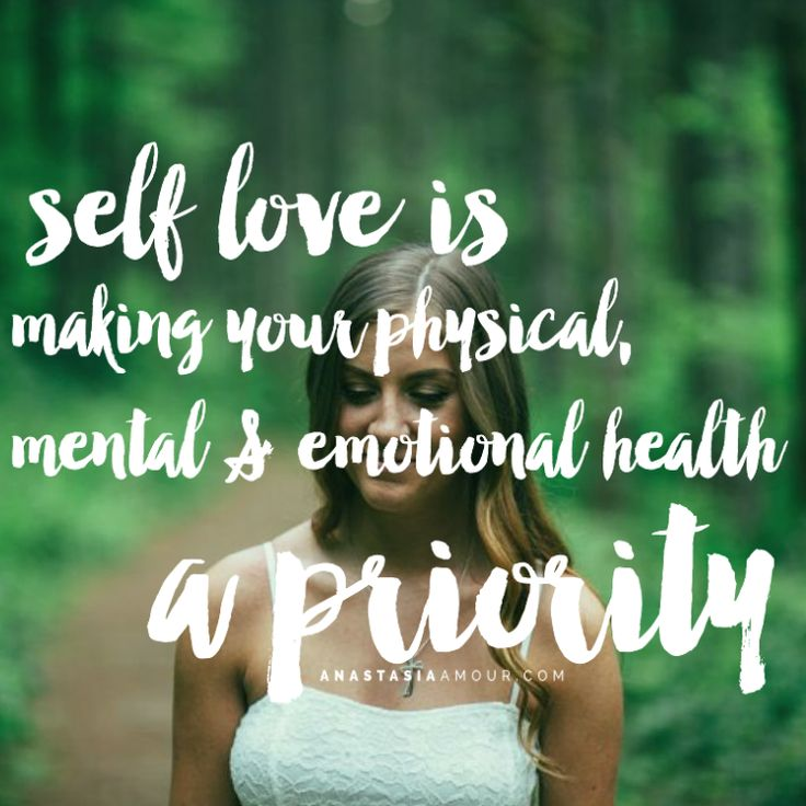 Self love is making your physical, mental & emotional health a priority.