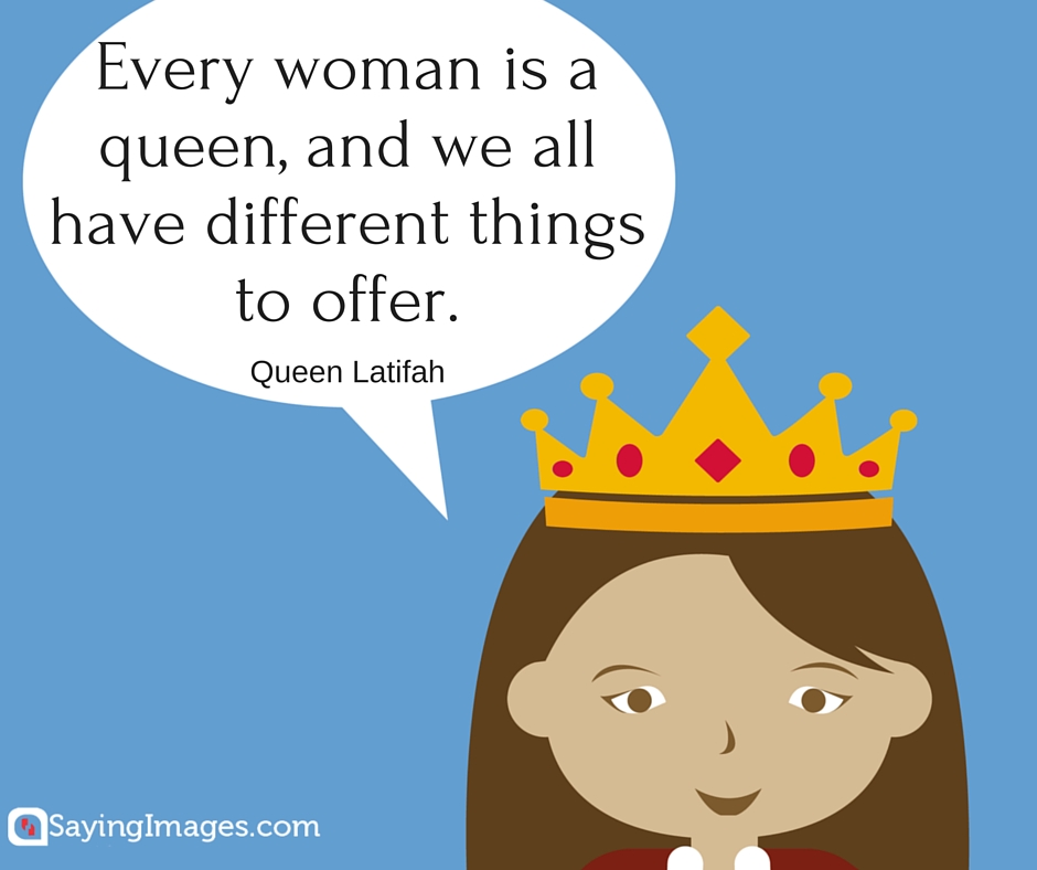 queen sayings quotes