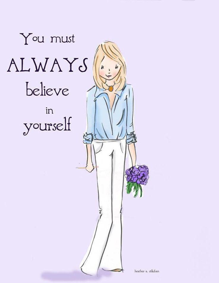 You must always believe in yourself.