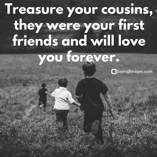 top cousin quotes sayings word porn quotes love quotes