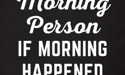 A Morning Person