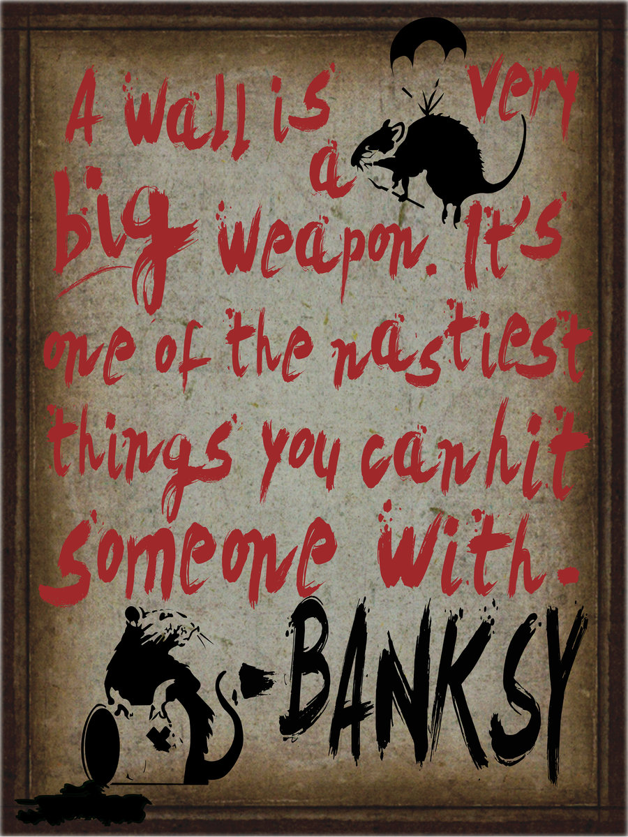 A Wall Is A Big Weapon Banksy Daily Quotes Sayings Pictures