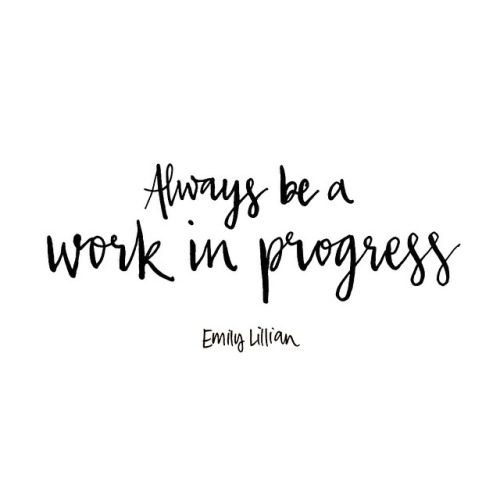 Quotes About Progress Extraordinary A Work In Progress  Word Quotes Love Quotes Life Quotes
