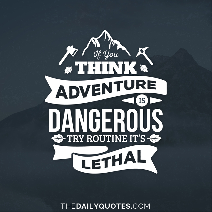Adventure Is Dangerous