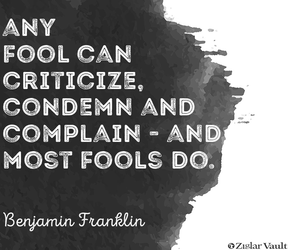 Any Fool Can Criticize Benjamin Franklin Daily Quotes Sayings Pictures