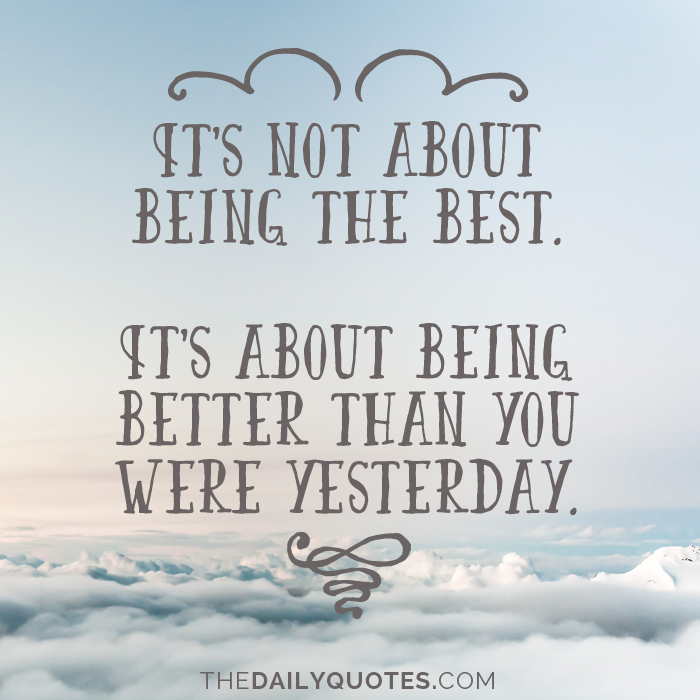 Being Better Than Yesterday