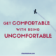 Being Uncomfortable