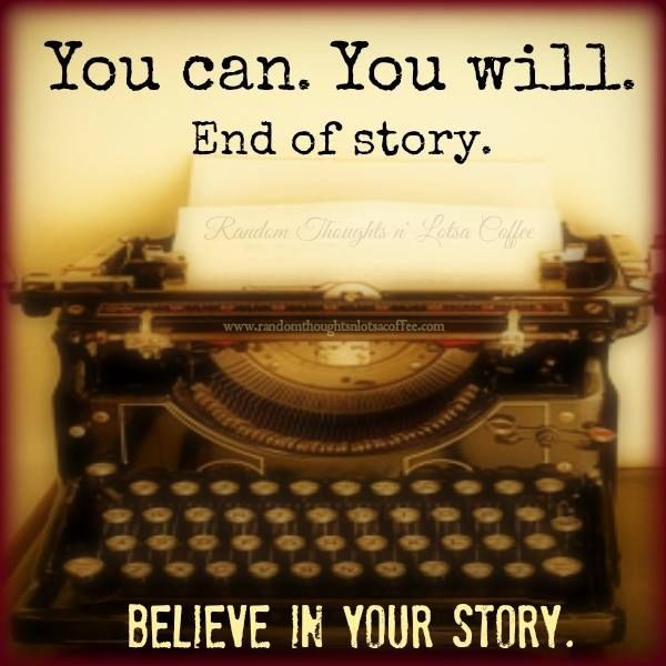 Believe In Your Story