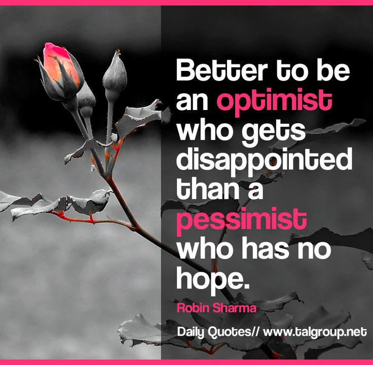 Better To Be An Optimist