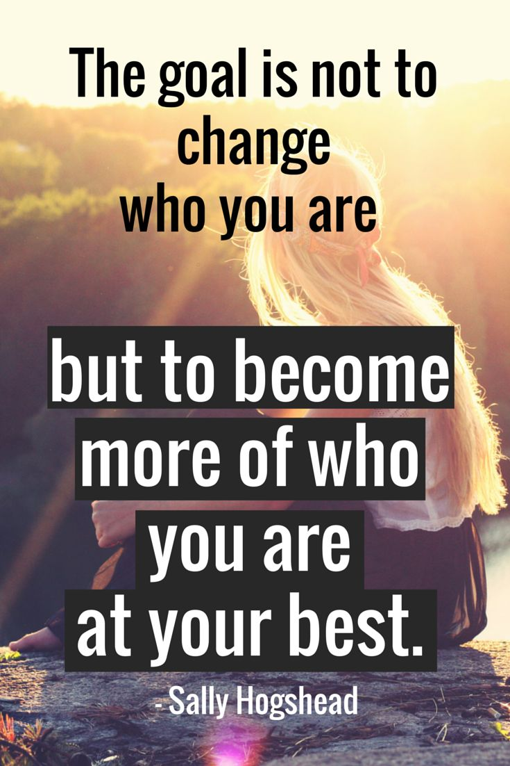 Change Who You Are