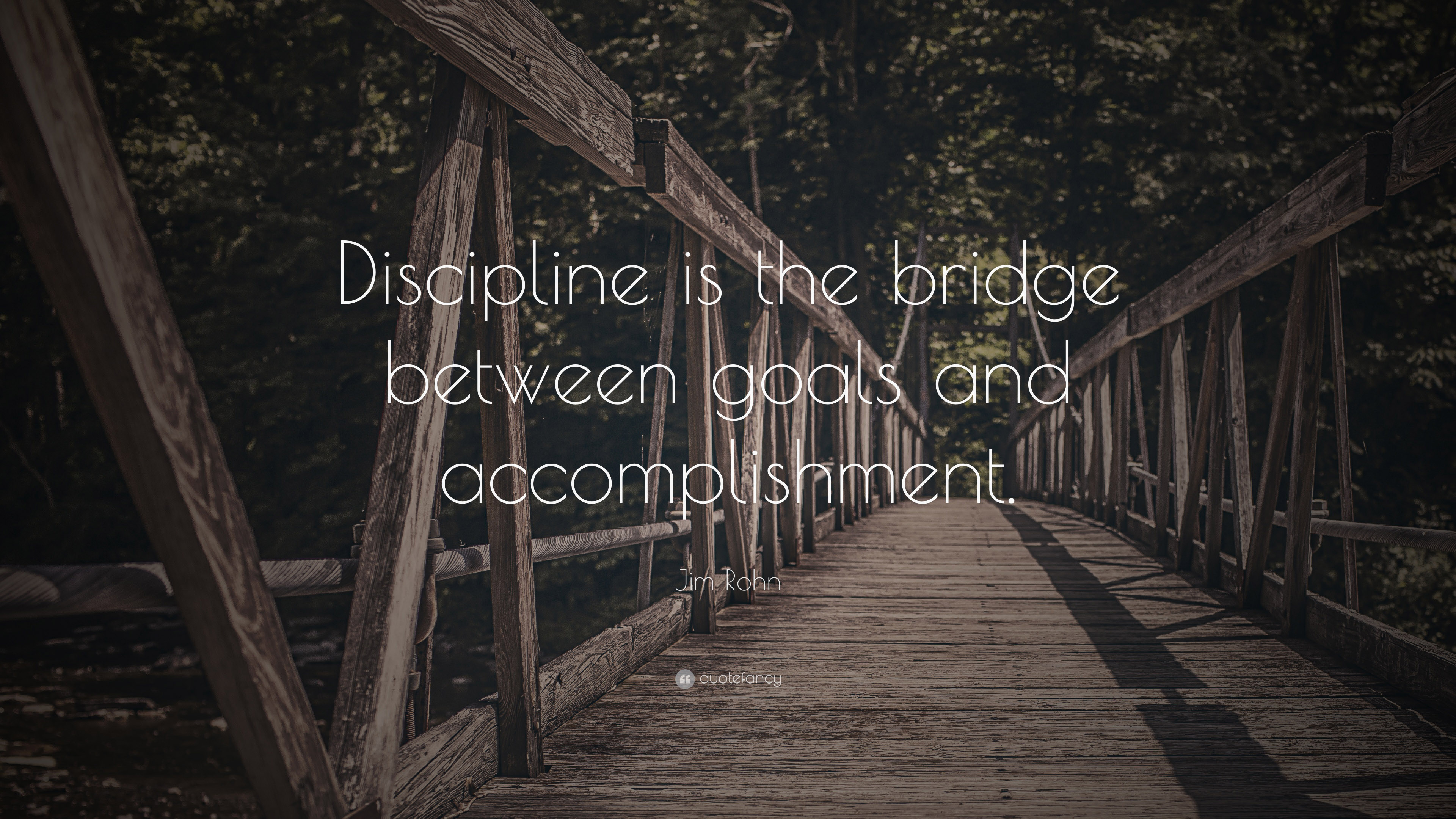 Discipline Bridge Goals Jim Rohn Daily Quotes Sayings Pictures