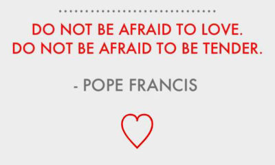 Do Not Be Afraid To Love