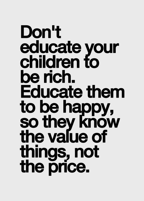 Dont Educate Your Children To Be Rich