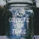God Collects Your Tears
