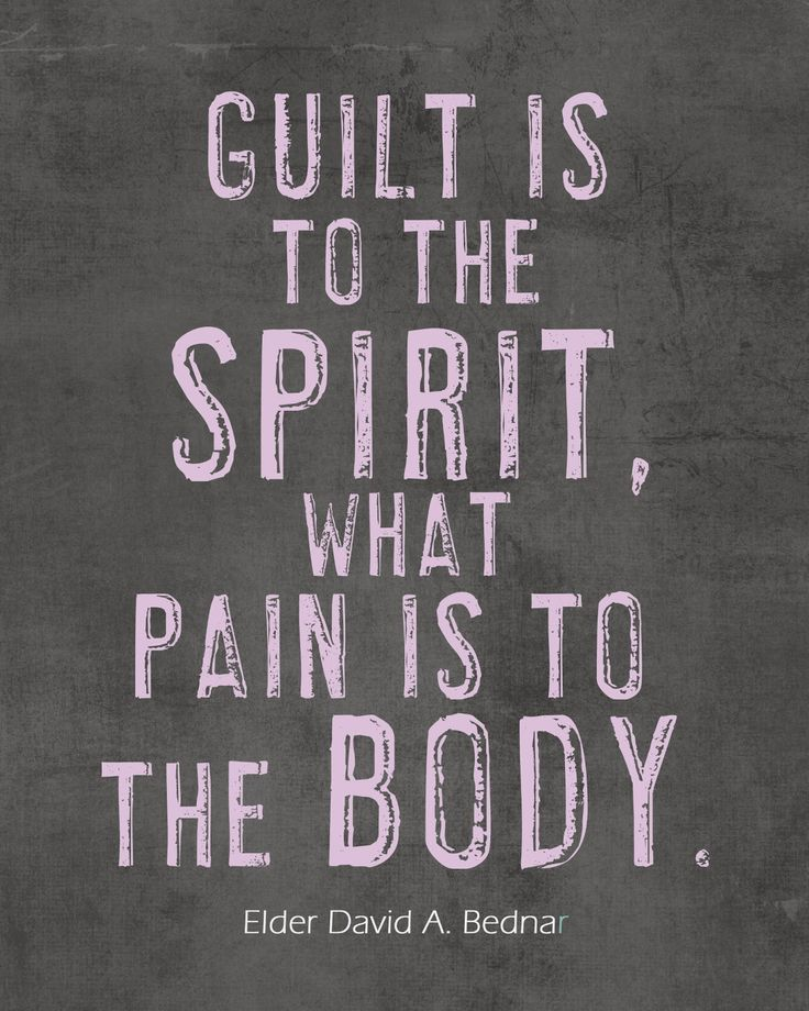 Guilt is to the spirit, what pain is to the body. - Elder David A. Bednar
