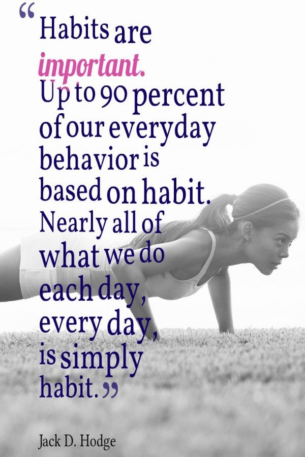Habits Are Important