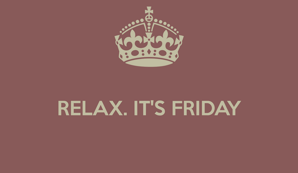relax it's friday