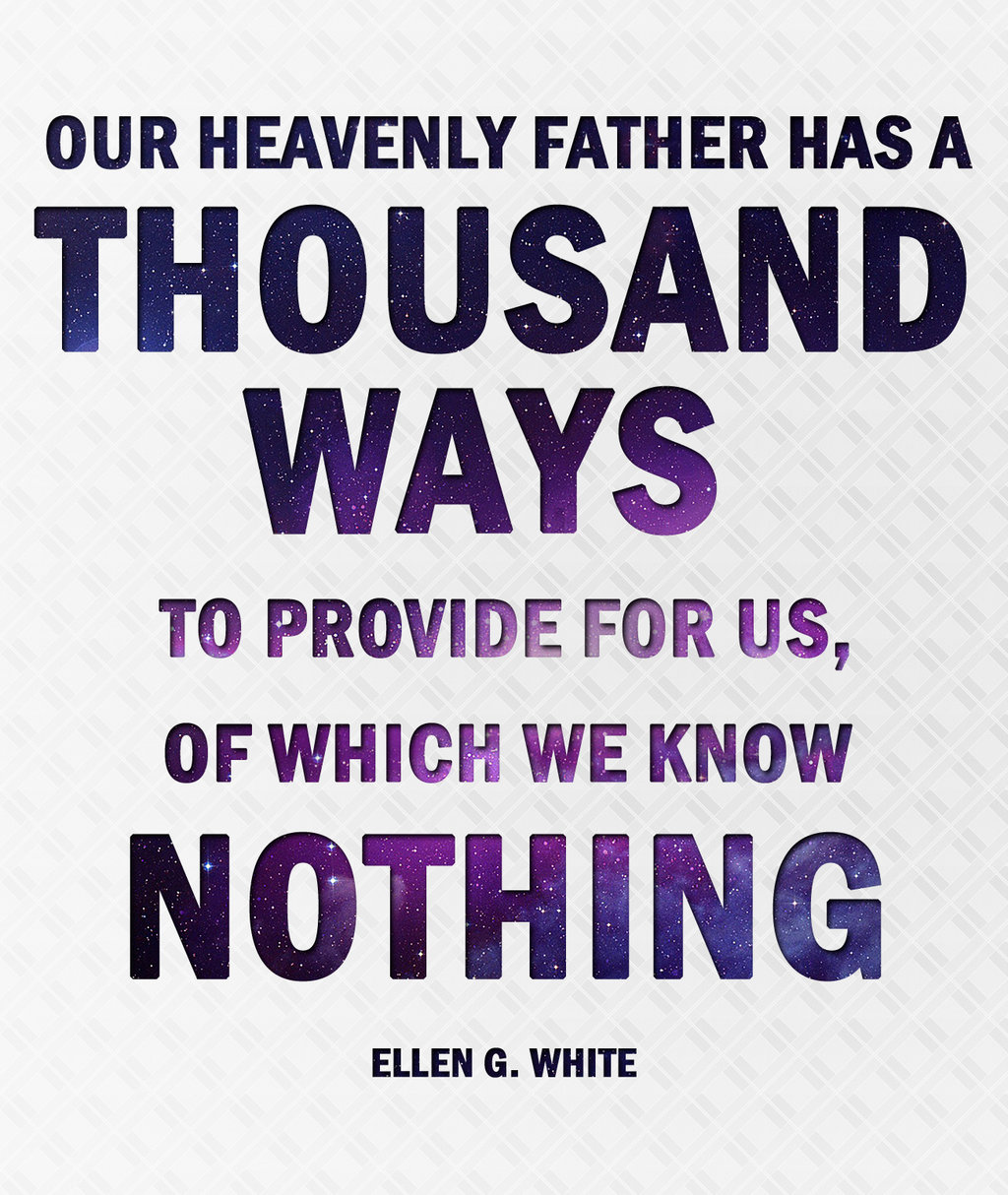 Heavenly Father Thousand Ways Provide Ellen G White Daily Quotes Sayings Pictures