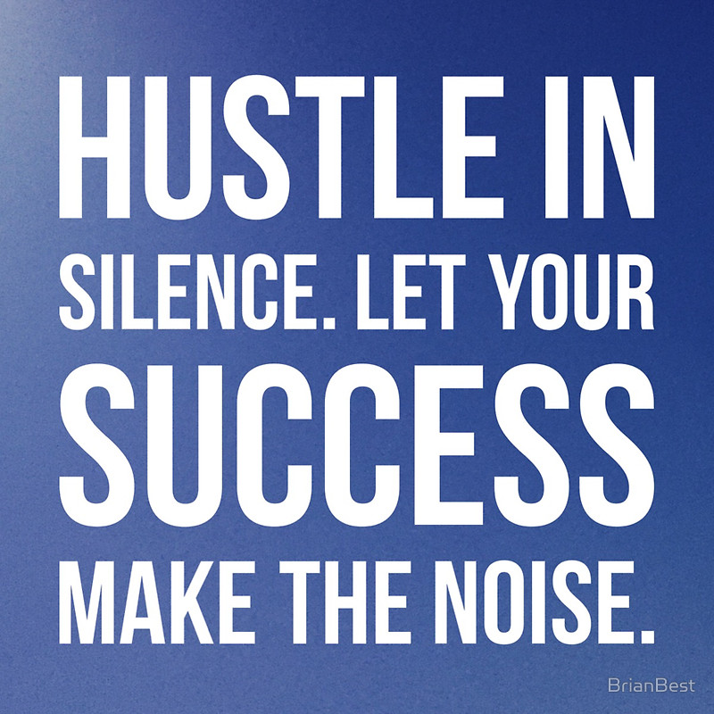 Hustle In Silence