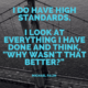 I Do Have High Standards Michael Palin Daily Quotes Sayings Pictures