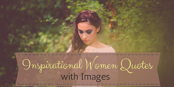 Inspirational Women Quotes With Images