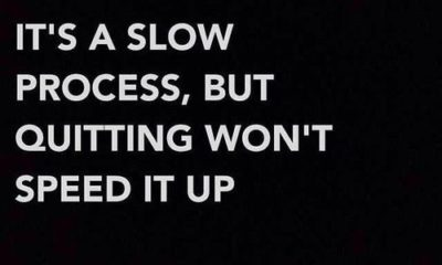 Its A Slow Process
