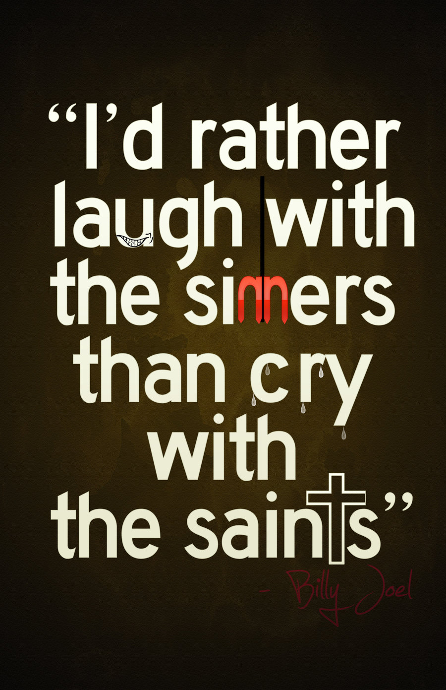 Laugh With The Sinners Billy Joel Daily Quotes Saying Pictures