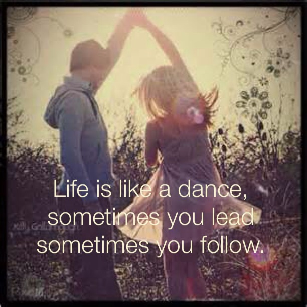 Life Is Like A Dance