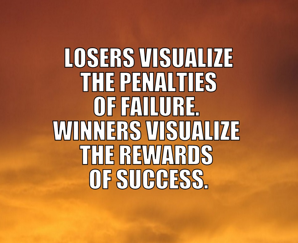 Losers Visualize Failure Motivational Daily Quotes Sayings Pictures