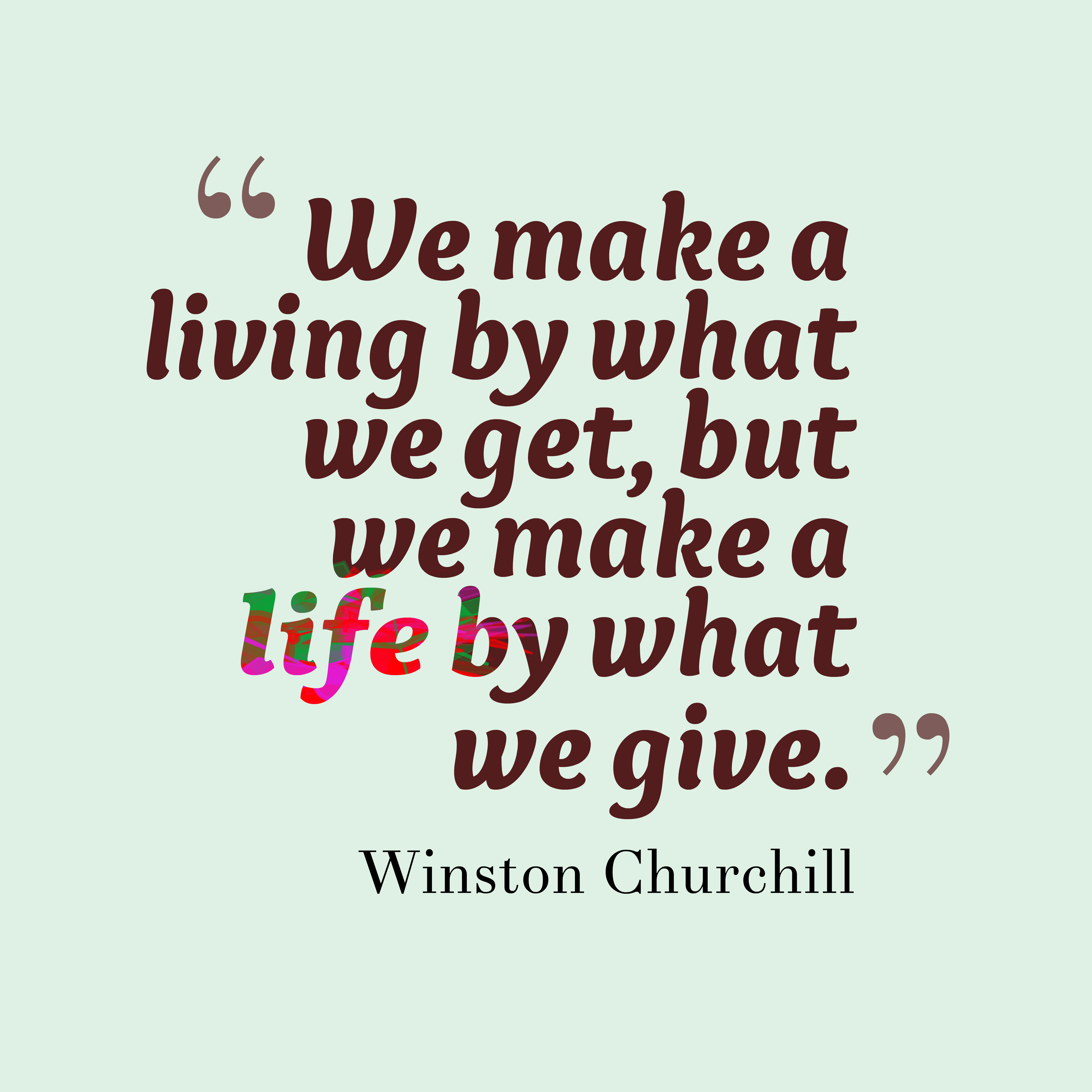 Make A Life Winston Churchill Daily Quotes Sayings Pictures