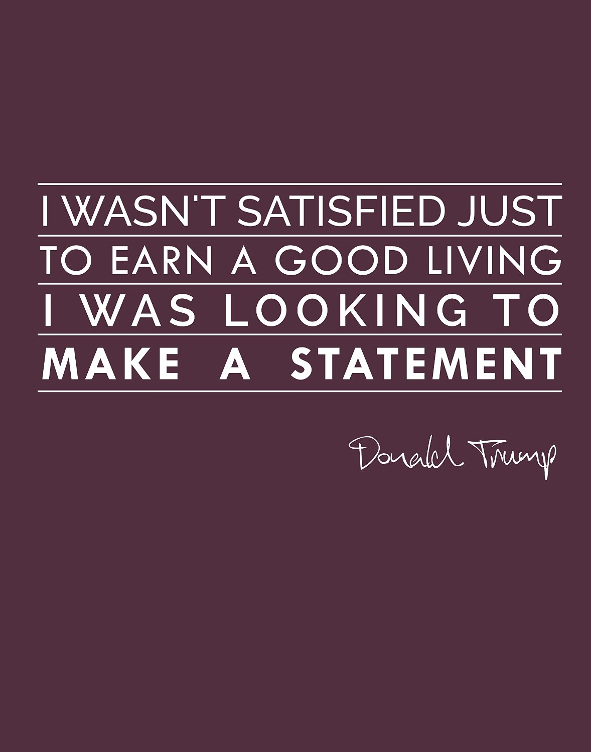Make A Statement Donald Trump Daily Quotes Sayings Pictures