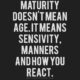 Maturity Doesnt Mean Age