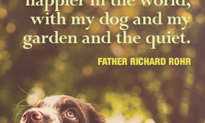 My Dog Garden And The Quiet Father Richard Rohr Daily Quotes Sayings Pictures