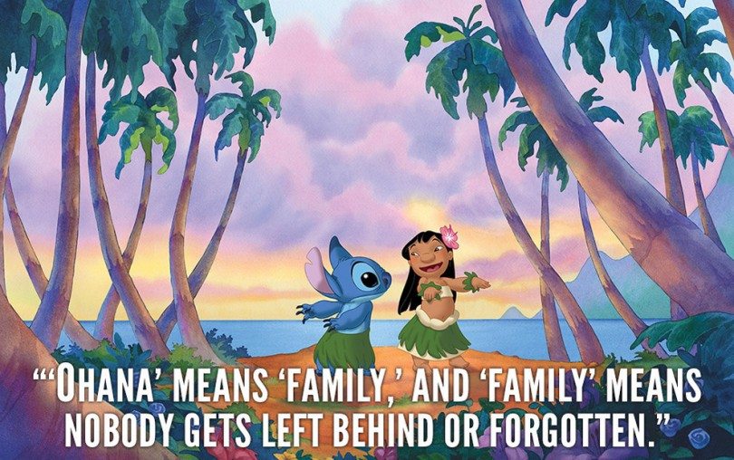 'Ohana' means 'family,' and 'family' means nobody gets left behind or forgotten.