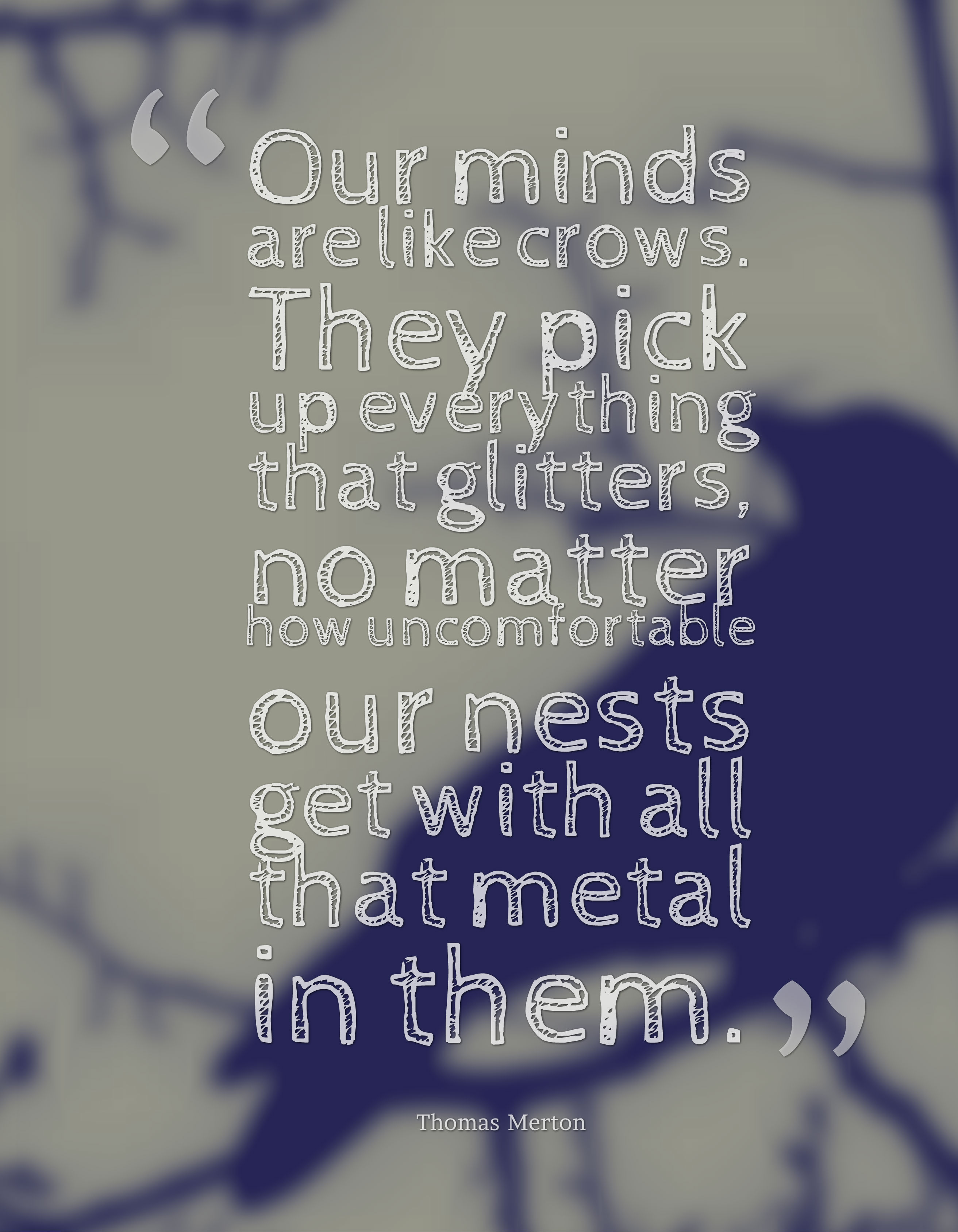 Our Minds Are Like Crows Thomas Merton Daily Quotes Sayings Pictures