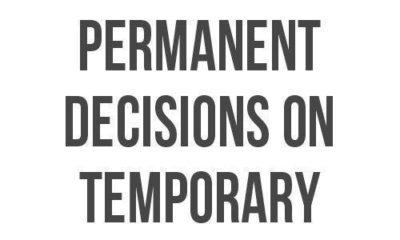 Permanent Decisions