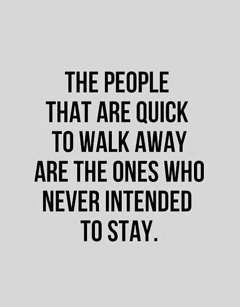 Quick To Walk Away