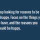 Reasons To Be Unhappy